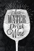 foto of save water  - Poster wine glass restaurant in retro vintage style lettering Save water drink wine stylized drawing with chalk - JPG