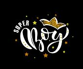 Vector Illustration Of Super Boy Text For Boys Clothes Design. Inspirational Quote Card/invitation/b poster