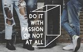 Do It With Passion or Not At All Life Motivation Inspiration