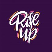 Rise Up. Hand Drawn Vector Lettering Phrase. Isolated On Violet Background. Motivation Phrase. poster