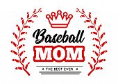 Baseball Mom Emblem With Baseball Wreath-style Lacing And A King Crown On White Background. Vector poster