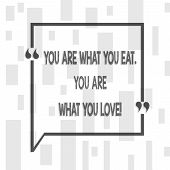 Handwriting Text Writing You Are What You Eat You Are What You Love. Concept Meaning Start To Eat He poster