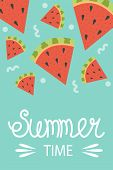 Cute Poster Of Summertime. Vector Design Concept For Summer. Watermelon Slices. Summer Time poster