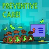 Text Sign Showing Preventive Care. Conceptual Photo Health Prevention Diagnosis Tests Medical Consul poster