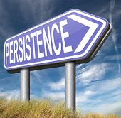 Persistence will pay off! Never stop or quit! keep on trying, try again untill you succeed, never gi poster