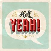 "foto of hell  - ""Hell YEAH!"" popular expression - Vector EPS10. Grunge effects can be easily removed for a brand new, clean sign. - JPG"