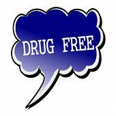 Drug Free White Stamp Text On Blueblack Speech Bubble poster