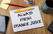 Постер, плакат: Always Fresh Orange Juice Note Pad With Text