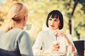 Closest People. Girls Friends Drink Coffee Talk. Conversation Women Cafe Terrace. Friendship Friendl poster