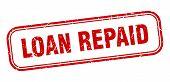 Loan Repaid Stamp. Loan Repaid Square Grunge Sign. Loan Repaid poster