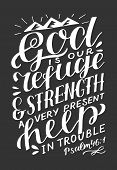 Hand Lettering The Lord Is Our Refuge And Strength, A Very Present Help In Trouble On Black Backgrou poster