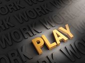 Play Is The Golden Reward For Work