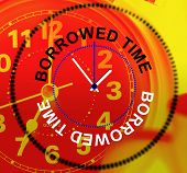 foto of borrower  - Borrowed Time Meaning Behind Schedule And Late - JPG