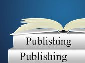 picture of fiction  - Publishing Books Representing Publisher Fiction And Publication - JPG