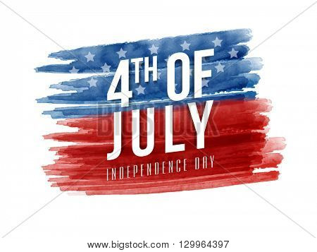 Stylish text 4th of July on blue and red paint stroke background, Can be used as Poster, Banner or F
