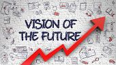 Vision Of The Future - Increase Concept With Hand Drawn Icons Around On White Wall Background. White poster