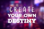Create Your Own Destiny. Motivational Text Poster. Success Motivation. poster