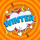Comic Lettering Winter In The Speech Bubbles Comic Style Flat Design. Dynamic Pop Art Vector Illustr poster
