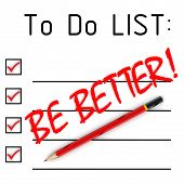 Be Better! Text In The To Do List. Red Pencil And A Large Red Text Be Better! In The To Do List. 3d  poster