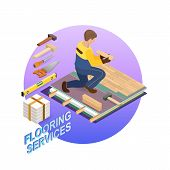 House Repair Isometric Template. The Repairer Is Laying Parquet On Prepared Lined Insulated Base Of  poster