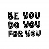 Motivational Hand Drawn Black Lettering. Be You Do You For You Vector Typography. Inspirational Quot poster