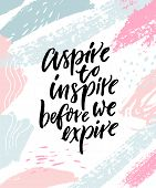 Aspire To Inspire Before We Expire. Inspirational Quote Poster On Abstract Pastel Pink And Blue Brus poster