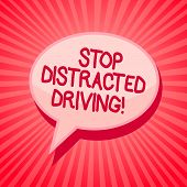 Handwriting Text Writing Stop Distracted Driving. Concept Meaning Asking To Be Careful Behind Wheel  poster