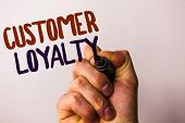 Word Writing Text Customer Loyalty. Business Concept For Client Satisfaction Long-term Relation Conf poster