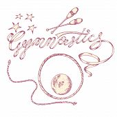 Logo For Artistic Gymnastics, Drawn By Hand With Lettingom. Attributes Of Rhythmic Gymnastics. Vecto poster