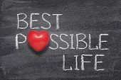 Best Possible Life Phrase Handwritten On Chalkboard With Red Heart Symbol Instead Of O poster