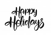 Hand Drawn Cartoon Type Lettering Composition Of Happy Holidays On White Background poster