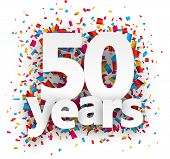 stock photo of fifties  - Fifty years paper sign over confetti - JPG