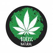 Cannabis Marijuana Labels Emblems Badge 100 Natural. Logos. Black, White, Green. Vector  Illustratio poster