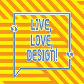 Conceptual Hand Writing Showing Live Love Design. Business Photo Showcasing Exist Tenderness Create  poster