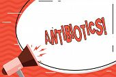 Word Writing Text Antibiotics. Business Concept For Antibacterial Drug Disinfectant Aseptic Steriliz poster