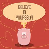 Handwriting Text Writing Believe In Yourself. Concept Meaning Determination Positivity Courage Trust poster