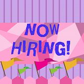 Writing Note Showing Now Hiring. Business Photo Showcasing Workforce Wanted Employees Recruitment. poster