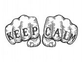 Keep Calm Words Tattoo On Fists Font Sketch Engraving Vector Illustration. Scratch Board Style Imita poster
