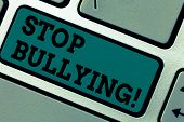Conceptual Hand Writing Showing Stop Bullying. Business Photo Showcasing Do Not Continue Abuse Haras poster