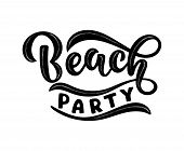 Handwritten Text Beach Party Vector Banner Design. Warm Season Lettering Typography For Postcard, Ca poster