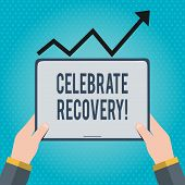 Text Sign Showing Celebrate Recovery. Conceptual Photo Recovery Program For Anyone Struggling With H poster