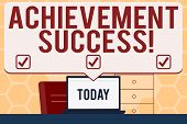 Text Sign Showing Achievement Success. Conceptual Photo Status Of Having Achieved And Accomplished A poster