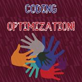 Text Sign Showing Coding Optimization. Conceptual Photo Method Of Code Modification To Improve Code  poster
