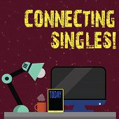 Handwriting Text Connecting Singles. Concept Meaning Online Dating Site For Singles With No Hidden F poster