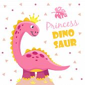 Princess Dinosaur. Cute Pink Girl Dino Baby. Child Shower Motivation Cool Funny Design Vector Kids P poster