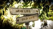 Street Sign The Direction Way To New Life Versus Old Life poster