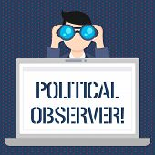 Handwriting Text Political Observer. Concept Meaning Communications Demonstrating Who Surveys The Po poster
