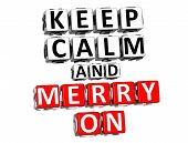 3D Keep Calm And Merry On Button Click Here Block Text poster
