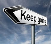 stock photo of perseverance  - keep going or moving don - JPG